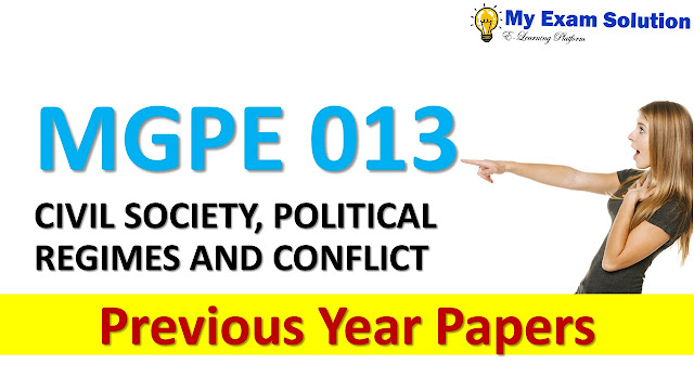 MGPE 013 CIVIL SOCIETY, POLITICAL REGIMES AND CONFLICT Previous Year Papers