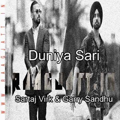 Duniya Sari by Sartaj Virk lyrics