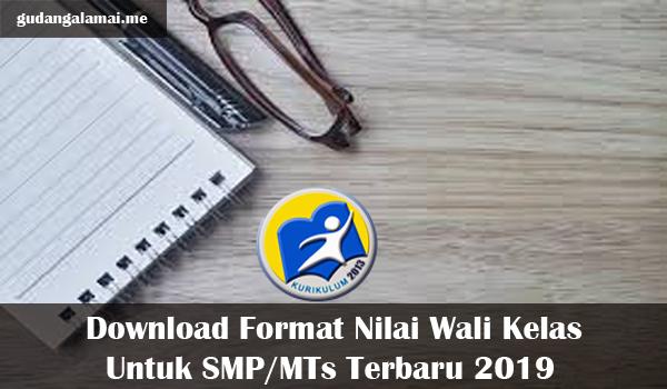 Download Format Nilai Wali Kelas Untuk SMP/MTs Terbaru 2019