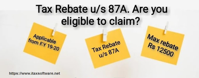 Free Download Automated Income Tax Preparation Excel Based Software All in One for Non-Govt employees for F.Y. 2019-20 With Rebate U/s 87A for F.Y 2019-20 and A.Y 2020-21. Are you eligible to claim the rebate of Rs.12,500?