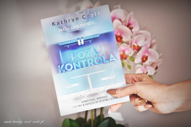 """""""Poza kontrolą"""" Kathryn Croft. Wydawnictwo Burda Książki."""