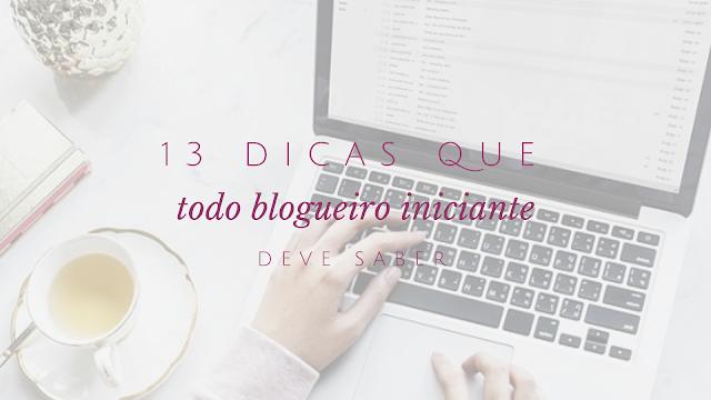 13 dicas para blogueiros iniciantes