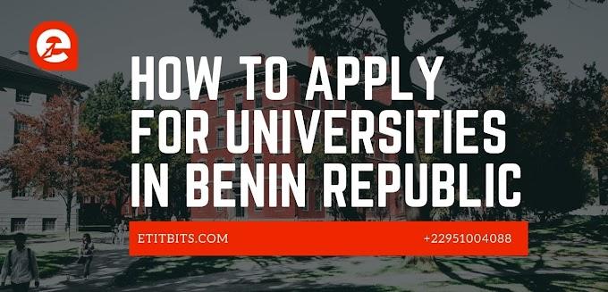 HOW TO APPLY FOR UNIVERSITIES IN BENIN REPUBLIC 2021/2022