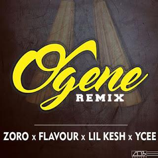 Music: Zoro ft. Flavour, Lil Kesh & YCee – Ogene Remix | @ZoroswagbaG