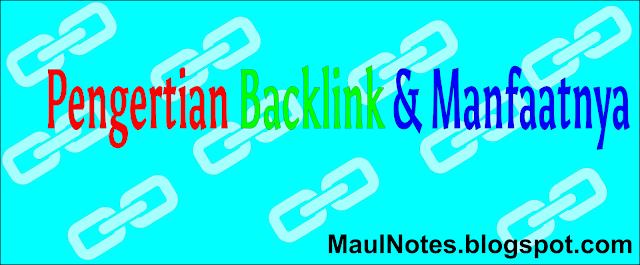 Maulnotes.blogspot.com-Pengertian Backlink & Manfaatnya