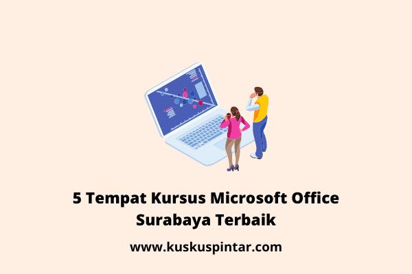 Kursus Microsoft Office Surabaya