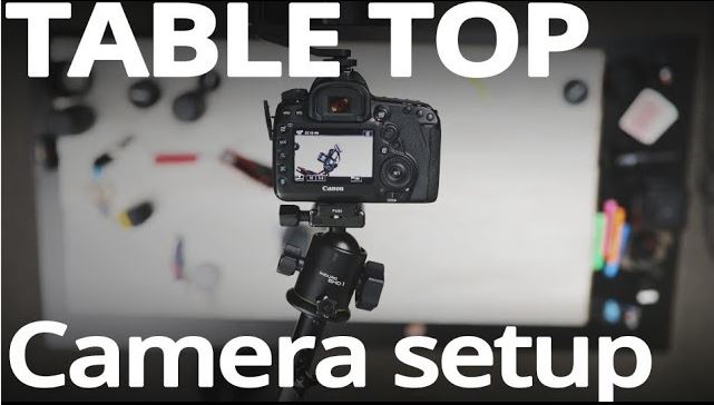 How to SETUP and shoot a TABLE TOP
