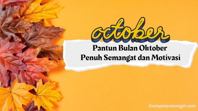 Pantun Bulan Oktober Penuh Semangat dan Motivasi