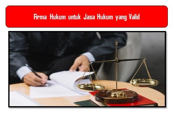 Firma Hukum untuk Jasa Hukum yang Valid