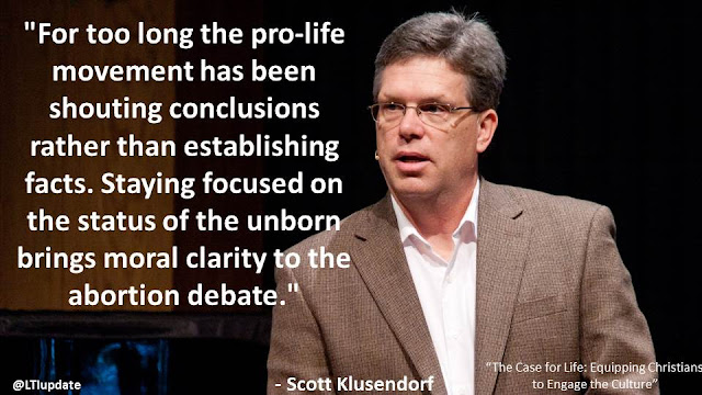 """For too long the pro-life movement has been shouting conclusions rather than establishing facts. Staying focused on the status of the unborn brings moral clarity to the abortion debate.""- Quote from ""The Case for Life"" by Scott Klusendorf"