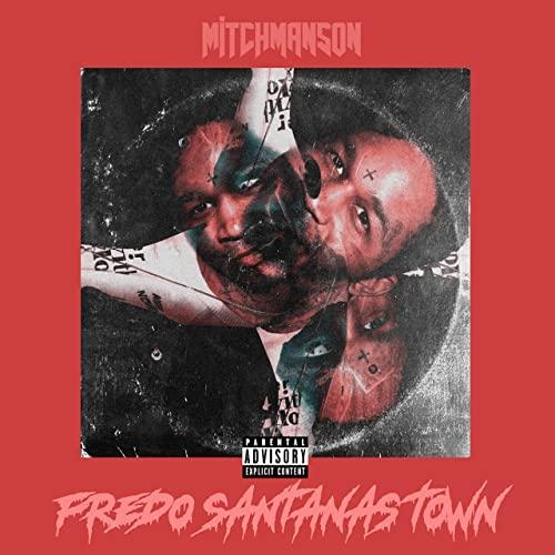"Listen To ""Fredo Santanas Town"" By MITCH MANSON"