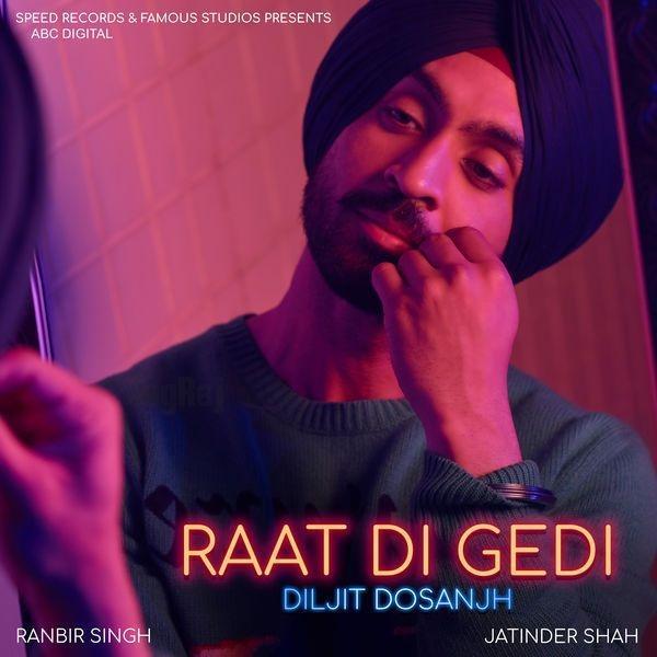 Raat Di Gedi   Diljit Dosanjh new song