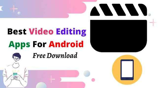 12 Best Video Editing Apps For Android in 2020