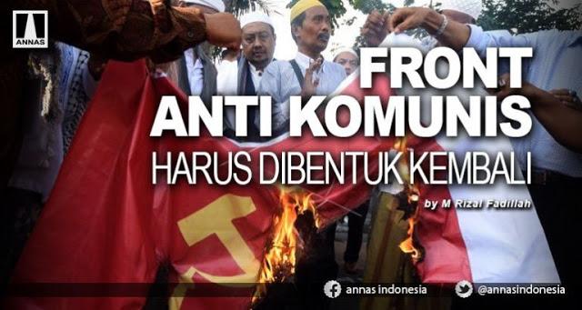 Front Anti Komunis Harus Dibentuk Kembali