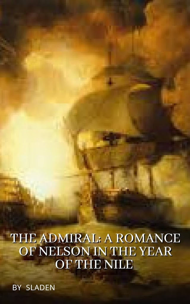 The Admiral: A Romance of Nelson in the Year of the Nile (Part 1)