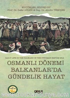 Zafer Gölen, Abidin Temizer - Osmanlı Dönemi Balkanlar'da Gündelik Hayat