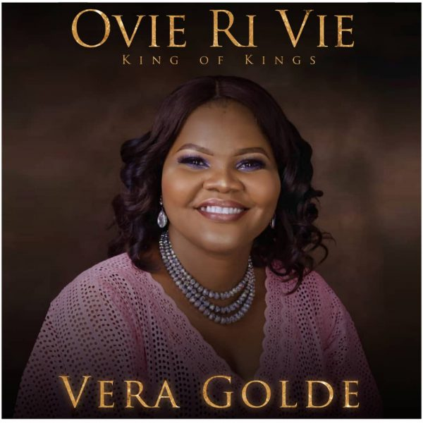 Vera Golde – Ovie Ri Vie (Audio Download) | #BelieversCompanion