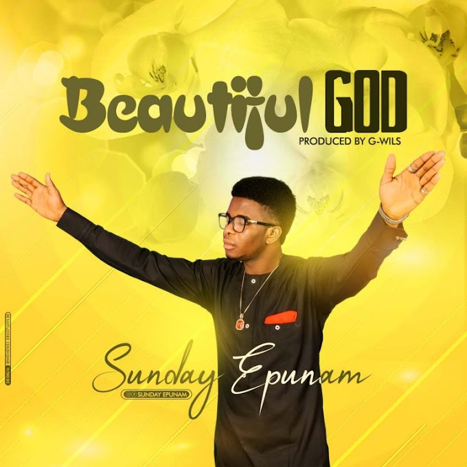 Sunday Epunam – Beautiful God