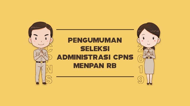 Pengumuman Seleksi Administrasi CPNS Kementerian Pendayagunaan Aparatur Negara Dan Reformasi Birokrasi Tahun 2019
