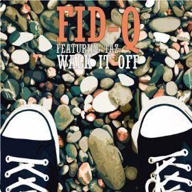 Fid Q Ft. Taz - Walk It Off