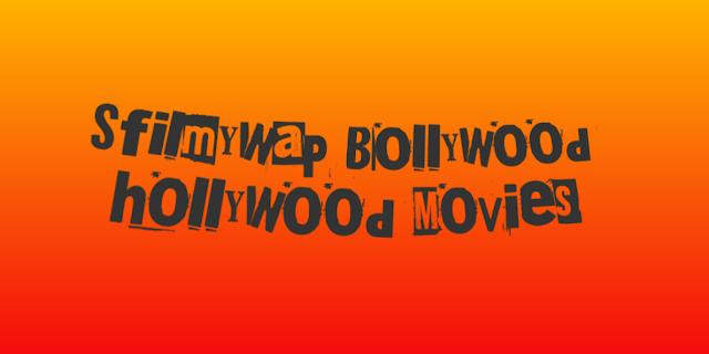 Sfilmywap Hollywood  Movies Download 2021 Filmyzilla Tamilrocker