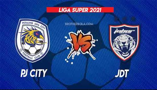 Live Streaming PJ City vs JDT 21.8.2021