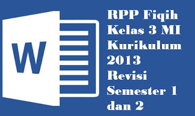 RPP Fiqih Kelas 3 MI Kurikulum 2013 Revisi Semester 1 dan 2