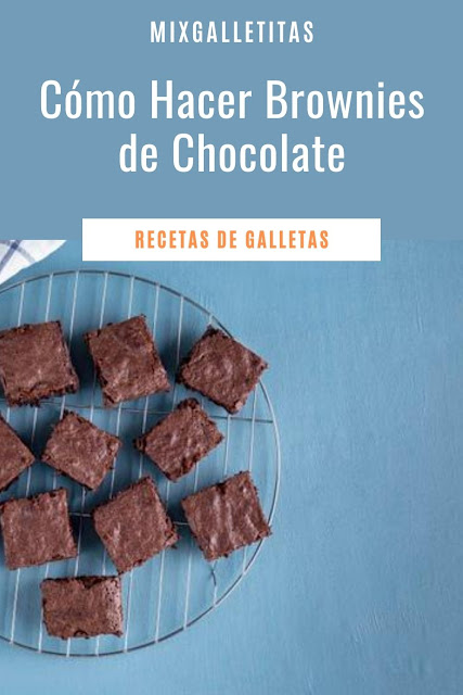 CÓMO HACER BROWNIES DE CHOCOLATE