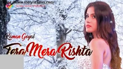 Tera Mera Rishta Song Lyrics | Raman Goyal | Goyal Music | Latest Punjabi Songs 2020