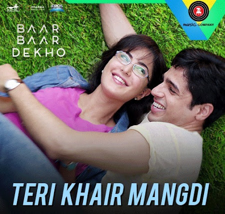 Teri Khair Mangdi - Baar Baar Dekho (2016)