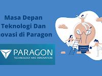 Masa Depan Teknologi Dan Inovasi di Paragon