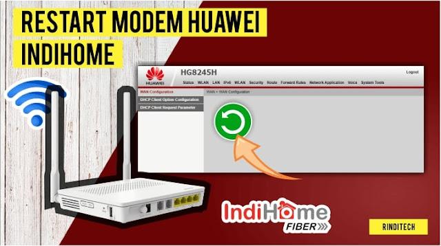 Cara Restart Modem Indihome Huawei dari HP atau PC