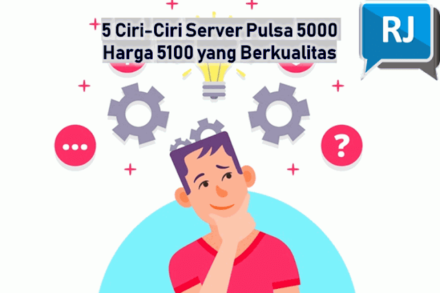 5 Ciri-Ciri Server Pulsa 5000 Harga 5100 yang Berkualitas