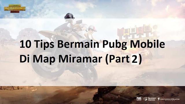 Biar jago, inilah 10 Tips Berbermain Pubg Mobile Di Map Miramar (Part 2) 20