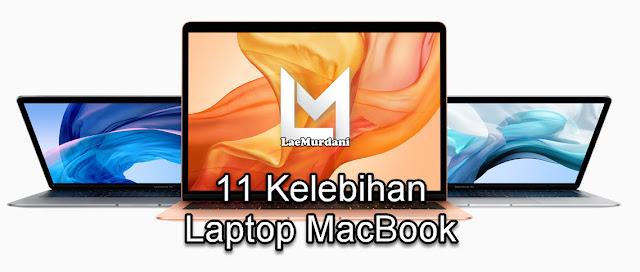11 Kelebihan Laptop MacBook dari Laptop Standard