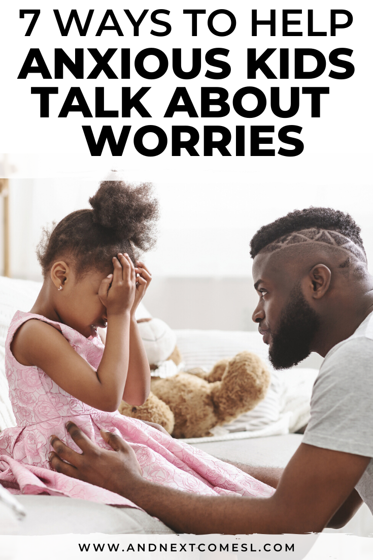 How to help kids who worry - great tips for helping anxious kids talk about their worries