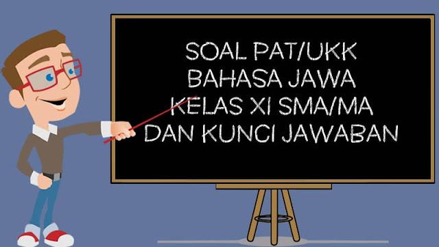 Soal PAT/UKK Bahasa Jawa Kelas 11 Tahun 2021