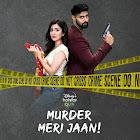 Murder Meri Jaan webseries  & More