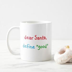 Dear Santa Funny Quote Humor Christmas Milk Coffee Mug
