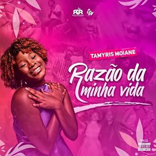 Tamyris Moiane - Razão da Minha Vida (Download Música) [2021]