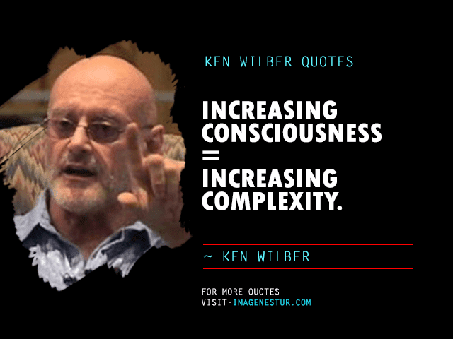 Ken-Wilber-Quotes-on-Consciousness