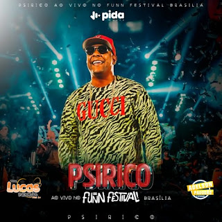 PSIRICO - ÁUDIO DO DVD NO FUNN FESTIVAL BRASÍLIA - 2019