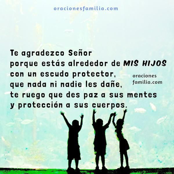 Oración corta Dios protege cuida a mis hijos, oraciones familia, libralos de tentaciones Señor, mis hijos, oraciones de protección por Mery Bracho