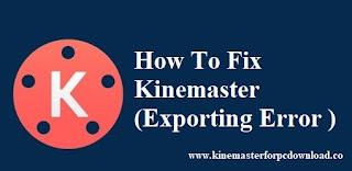 How To Fix Kinemaster Exporting Error