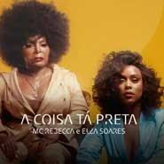 A Coisa Tá Preta – Mc Rebecca, Elza Soares