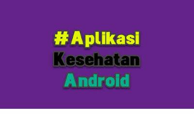 Aplikasi kesehatan di hp android