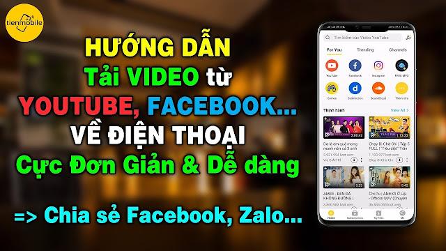 Cách tải mọi Video từ Facebook, Youtube... về điện thoại cực nhanh cho Android