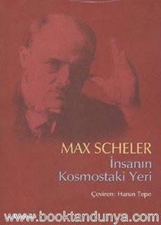Max Scheler - İnsanın Kosmostaki Yeri