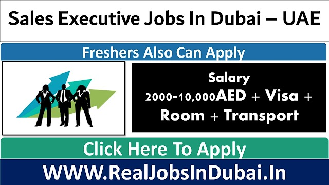 Sales Executive Jobs In Dubai - UAE 2021