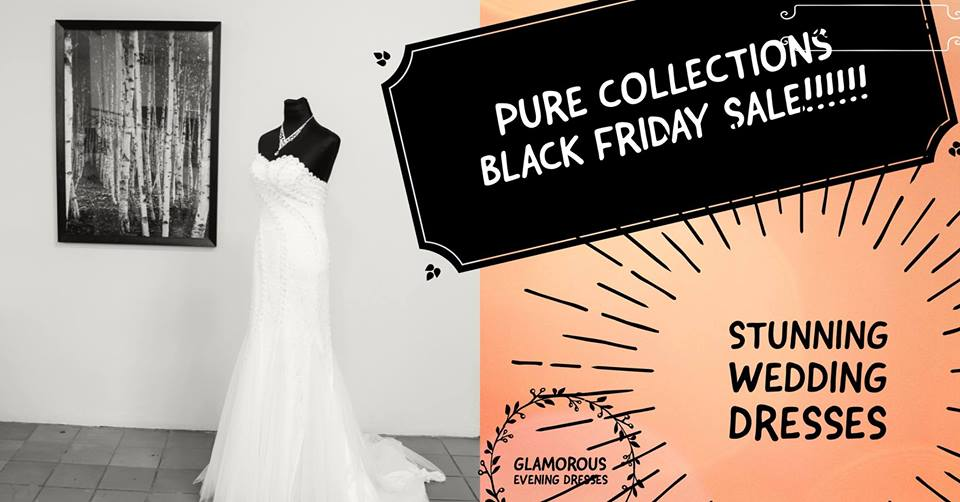 Click Here SEE List Of All Stores Black Friday 2017 Deals In South Africa Pure Collections Bridal And Evening Wear